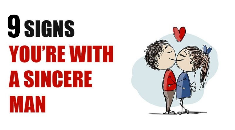 9 Sure Signs You Are With Sincere Man