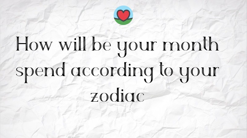 How will be your month spend according to your zodiac